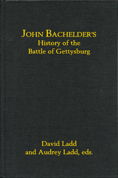 John Bachelder's History of the Battle of Gettysburg (taking pre-orders now)