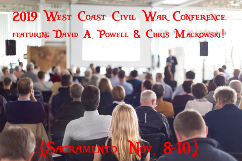 2019 West Coast Civil War Conference (in Sacramento!) Featuring Two Major Savas Beatie Authors!