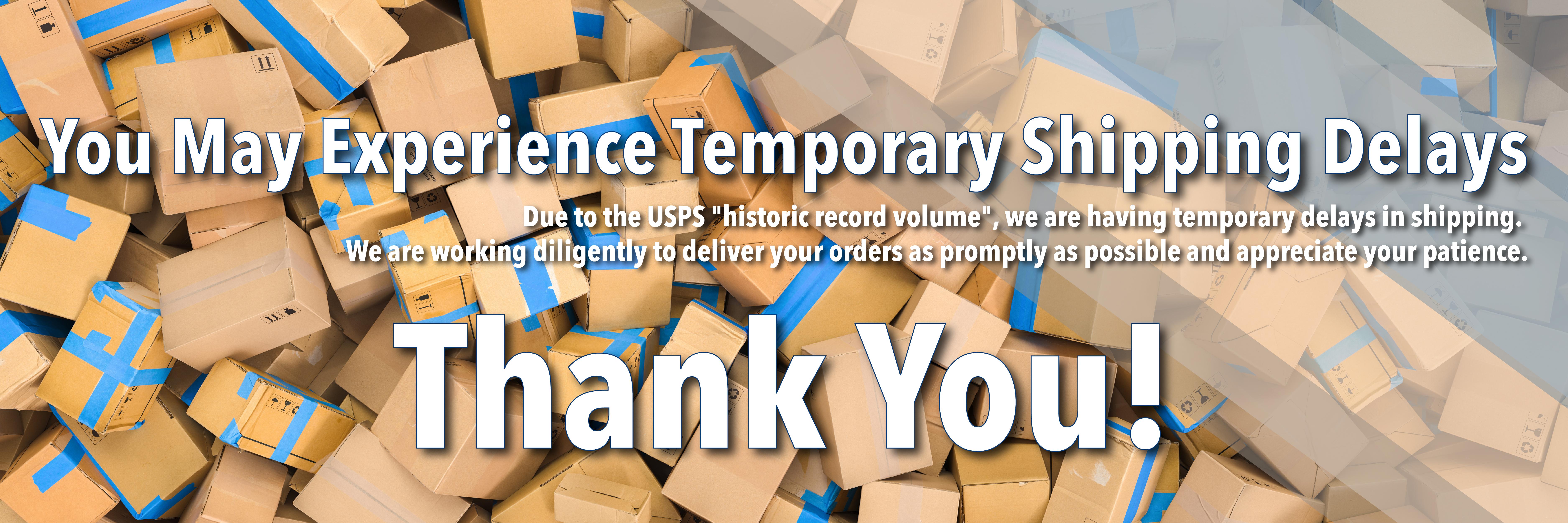 Temporary Shipping Delays