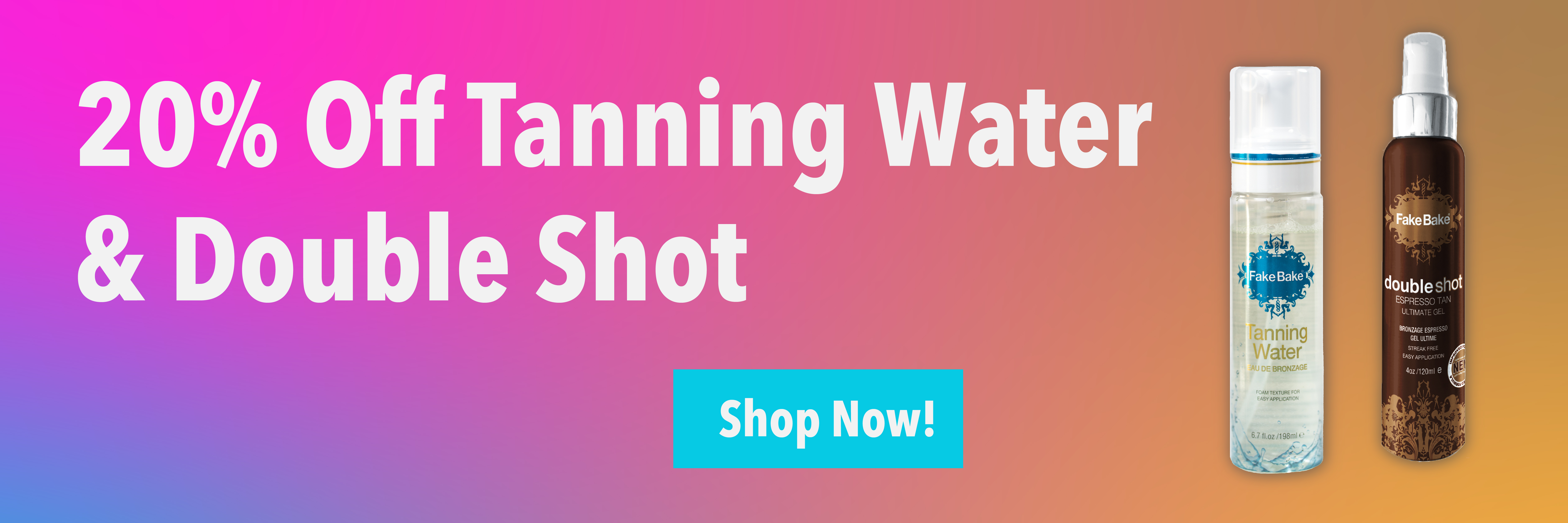 20% Off Tanning Water & Double Shot