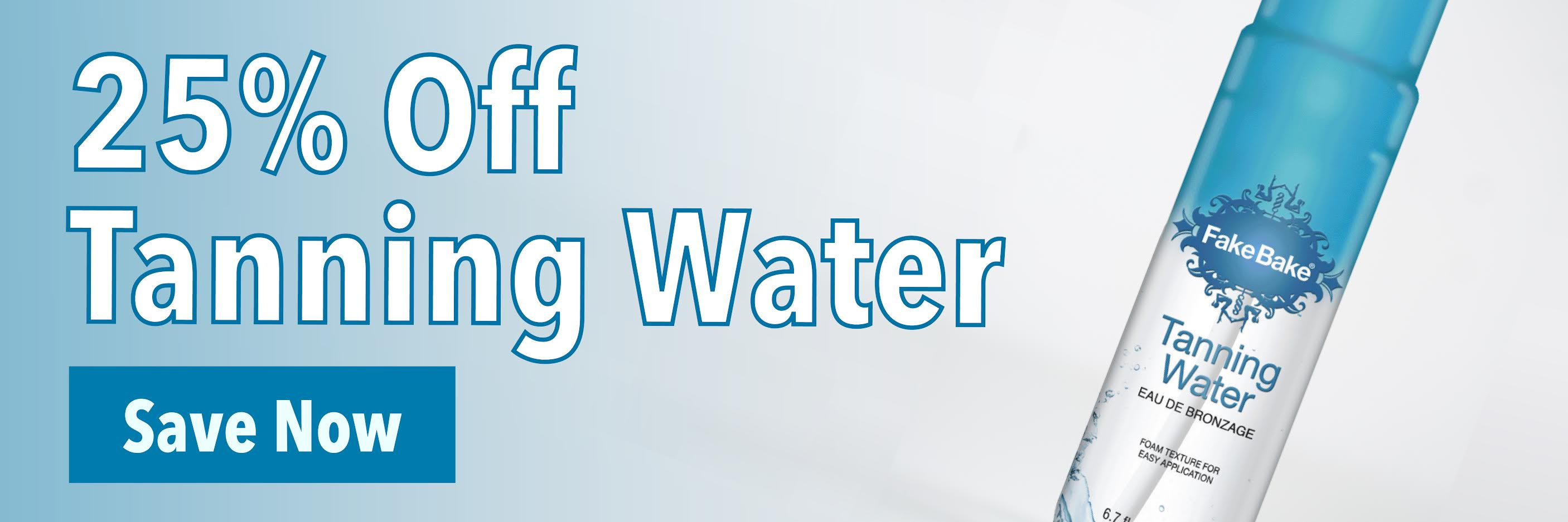 25% Off Tanning Water