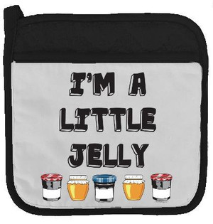 I'm A Little Jelly Potholder