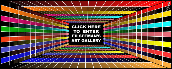 ED SEEMAN'S ART GALLERY