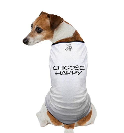 CHOOSE HAPPY DOG T SHIRT