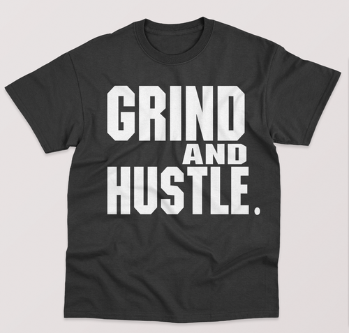 Grind and Hustle Tee - Black with White print
