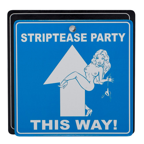 Traffic Sign - Striptease Party This Way!