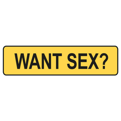 Traffic Sign - Want Sex?