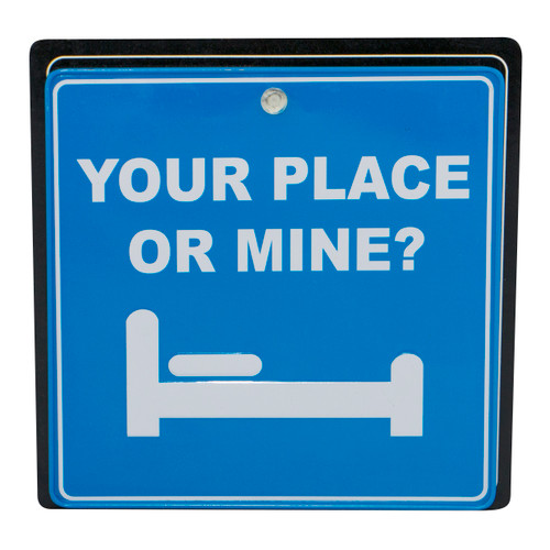 Traffic Sign - Your Place Or Mine?