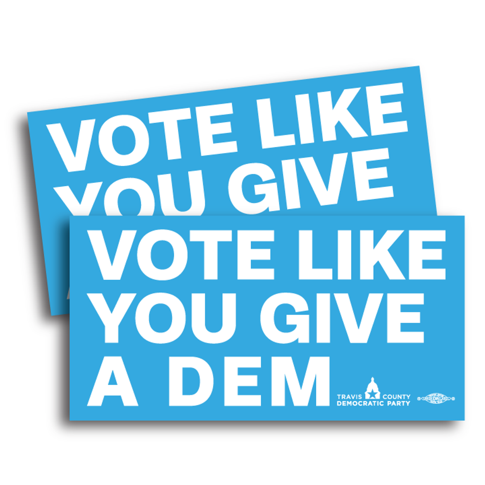 "Vote Like You Give A Dem (6"" x 3"" Vinyl Sticker -- Pack of Two!)"