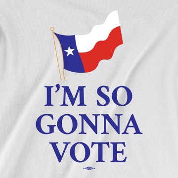 I'm So Gonna Vote (Unisex White Tee)
