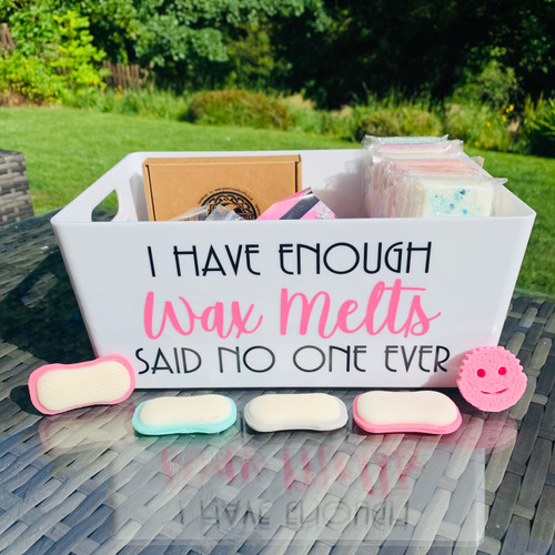 Quote - I have Enough WAX MELTS Said No One Ever
