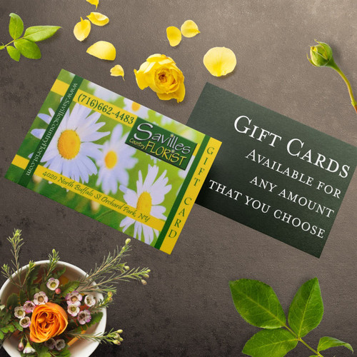 Savilles Country Florist Gift Cards for use in our shop in Orchard Park or over the phone.