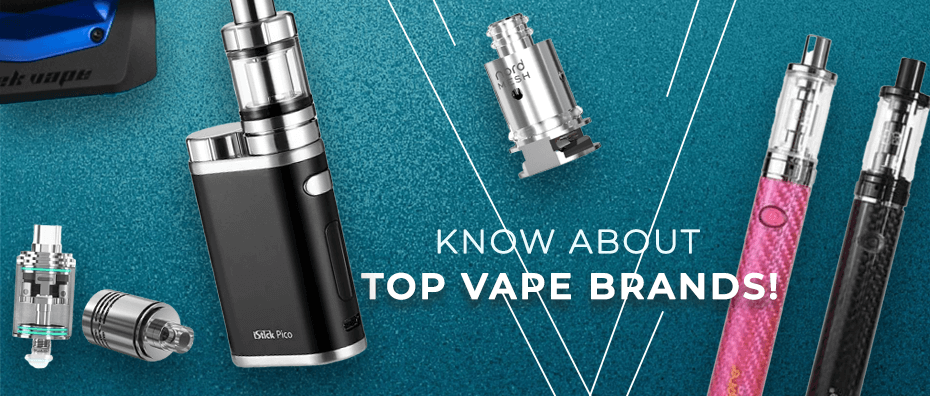 Guidance to know about the top vape brands!