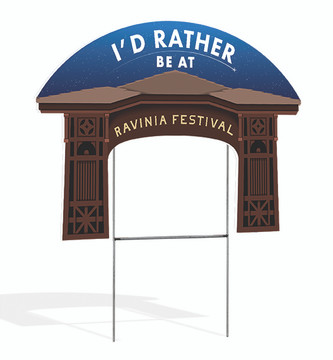 I'D RATHER BE AT RAVINIA SIGN