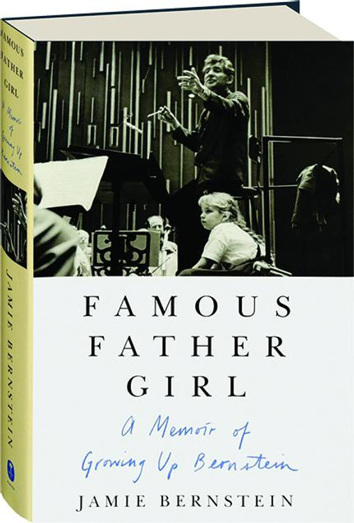 FAMOUS FATHER GIRL (SIGNED COPY) BY JAMIE BERNSTEIN