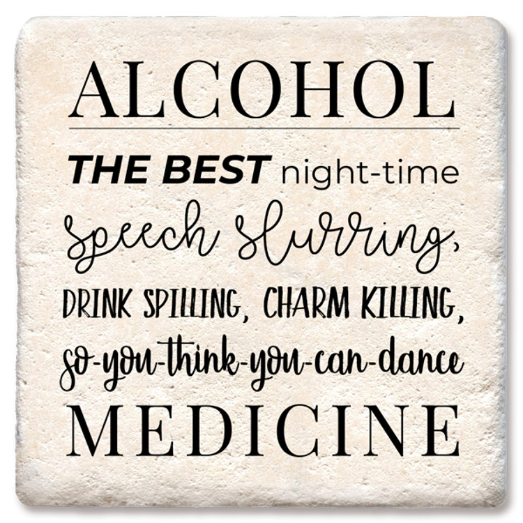 ALCOHOL BEST MEDICINE COASTER