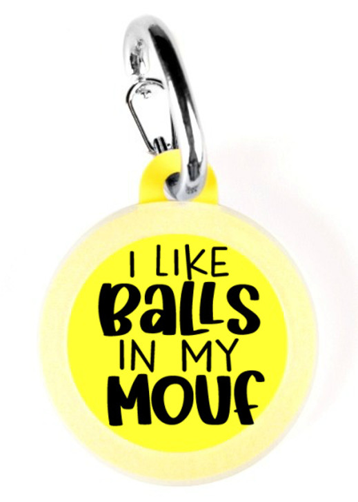 Balls in my Mouf Dog  Tag