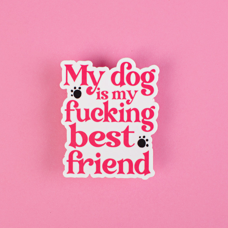 My Dog is my Best Friend Sticker