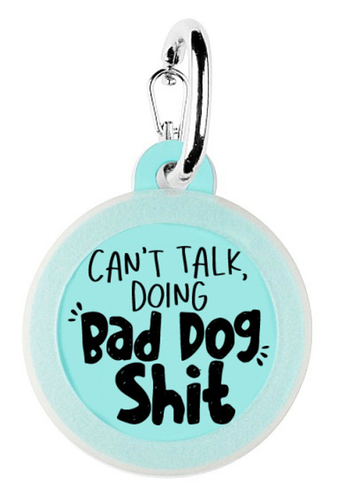 Can't Talk Doing Bad Dog Shit ID Tag