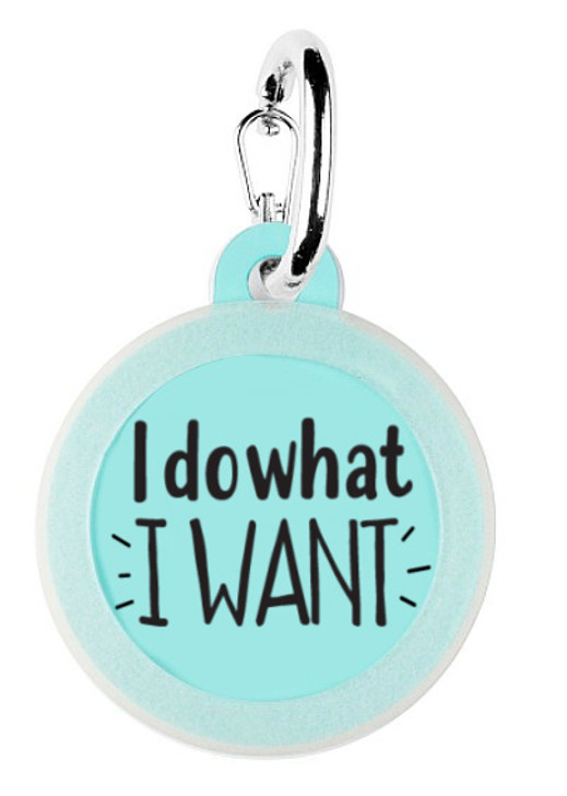 I Do What I Want Pet Tag