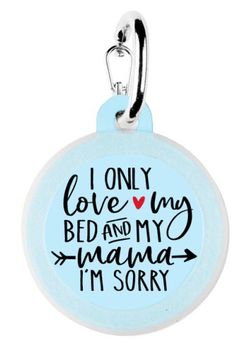 Only Love Bed & Mama Pet Tag