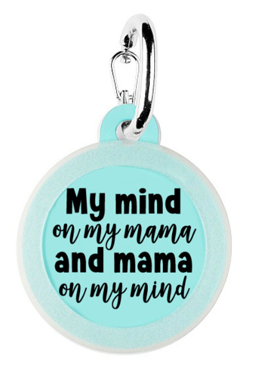 Mind on my Mama Pet Tag