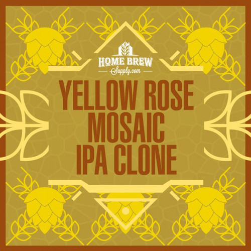 Yellow Rose Mosaic IPA Clone- All-Grain Recipe Kit