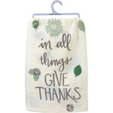 In All Things Give Thanks-  Dish Towel