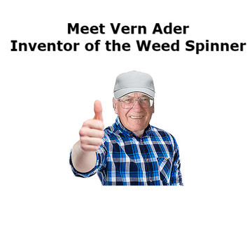 Meet Vern Ader, Inventor of the Weed Spinner