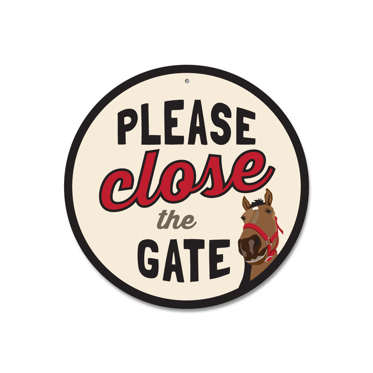 "Please Close the Horse Gate Sign 9"" Round - Creme"