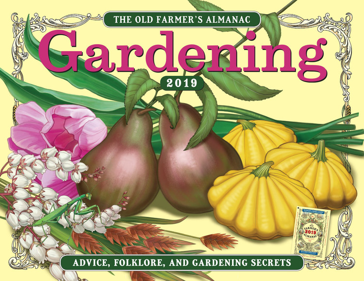 The 2019 Old Farmer's Almanac Gardening Calendar