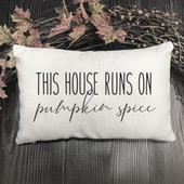 this house runs on pumpkin spice pillow
