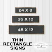 Always Stay Humble and Kind Thin Rectangle Sign