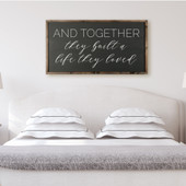 Together They Built A Life They Loved Sign For Above Bed