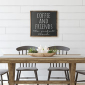 Coffee And Friends Make The Perfect Blend Sign