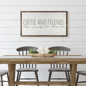 Coffee and Friends Make The Perfect Blend Kitchen Sign