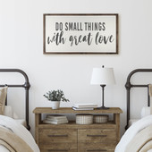 Farmhouse Sign For Above Bed - Do Small Things
