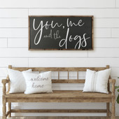 You Me And The Dogs Farmhouse Sign