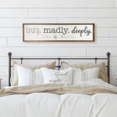 Truly Madly Deeply Farmhouse Wood Sign