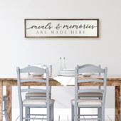 Meals and Memories Are Made Here Farmhouse Wood Sign