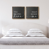 You Belong Here Right Beside Me Farmhouse Wood Sign For Master Bedroom
