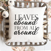 Leaves Abound From All Around Fall Pillow Cover