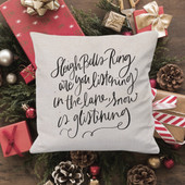Sleigh Bells Ring Are You Listening Christmas Pillow
