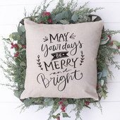 May Your Days Be Merry And Bright Christmas Pillow