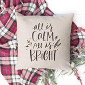 All Is Calm All Is Bright Christmas Pillow