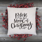 Believe In The Magic Of Christmas Farmhouse Pillow
