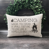 Camping Where You Spend A Small Fortune Throw Pillow