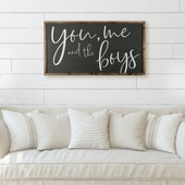 You Me And The Boys Farmhouse Sign