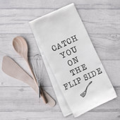Catch You On The Flip Side Funny Tea Towel
