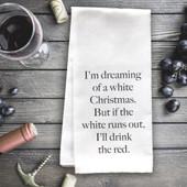 I'm Dreaming Of A White Christmas Funny Tea Towel